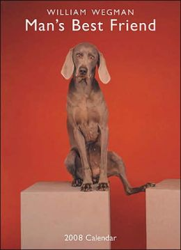 2008 William Wegman Man's Best Friend Wall Calendar