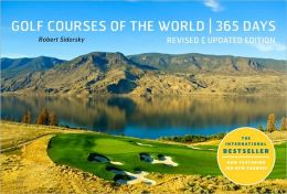 Golf Courses of the World 365 Days: Revised and Updated Edition