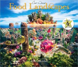 2011 Carl Warner Food Landscapes Wall Calendar
