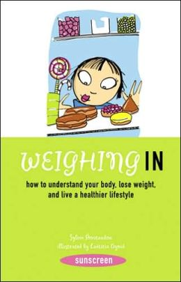 Weighing in: How to Understand Your Body, Lose Weight, and Live a Healthier Lifestyle