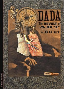Discoveries: Dada - The Revolt of Art
