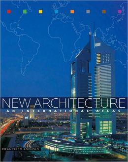 New Architecture: An International Atlas
