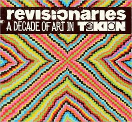 Revisionaries: A Decade of Tokion Art