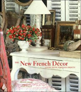 New French Decor: Living with Timeless Objects