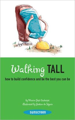 Walking Tall: How to Build Confidence and Be the Best You Can Be
