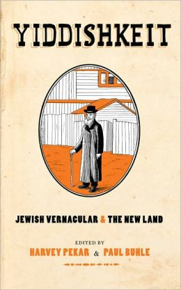 Yiddishkeit: Jewish Vernacular and the New Land