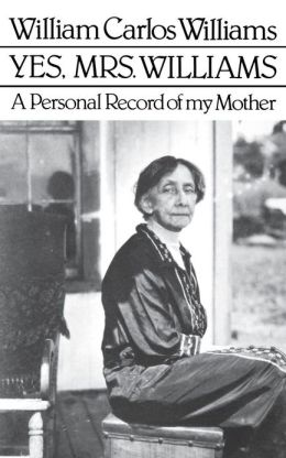 Yes, Mrs. Williams: A Personal Record of My Mother