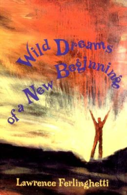 Wild Dreams of a New Beginning: Including Landscapes of Living and Dying and Who Are We Now?