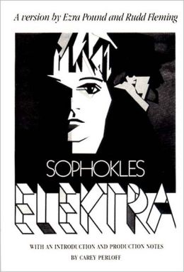 Sophokles Elektra: Ezra Pound and Rudd Fleming