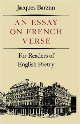 An Essay on French Verse: For Readers of English Poetry