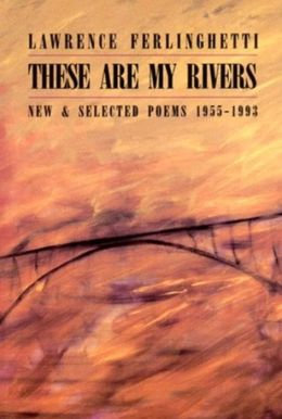 These Are My Rivers: New and Selected Poems, 1955-1993