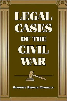 Legal Cases of the Civil War