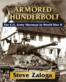 Armored Thunderbolt: The Sherman Tank in World War II