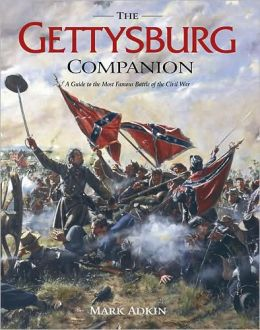 Gettysburg Companion, The: A Guide to the Most Famous Battle of the Civil War