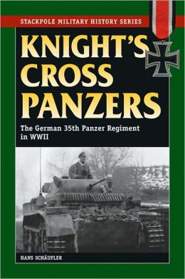 Knight's Cross Panzers: The German 35th Tank Regiment in World War II