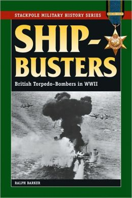 Ship-Busters: British Torpedo-Bombers in World War II