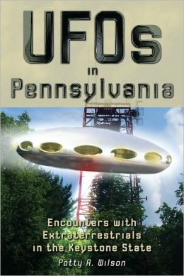 UFOs in Pennsylvania: Encounters with Extraterrestrials in the Keystone State
