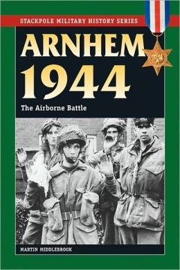 Arnhem 1944: The Airborne Battle