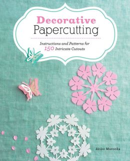 Decorative Papercutting: Instructions and Patterns for 150 Intricate Cutouts