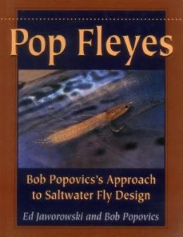 Pop Fleyes: Bob Popovics's Approach to Saltwater Fly Design