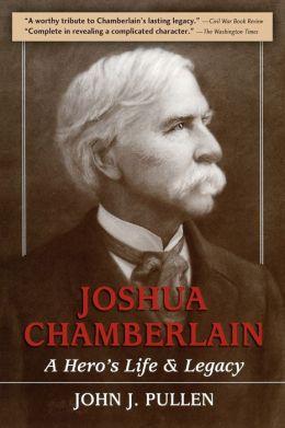 Joshua Chamberlain: A Hero's Life and Legacy
