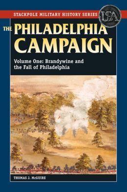 The Philadelphia Campaign, Vol 1: Brandywine and the Fall of Philadelphia