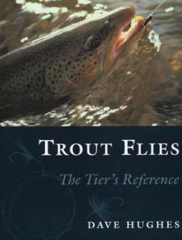 Trout Flies; The Tier's Reference