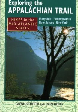 Exploring the Appalachian Trail: Hikes in the Mid-Atlantic States - Maryland , Pennsylvannia, New Jersey, New York