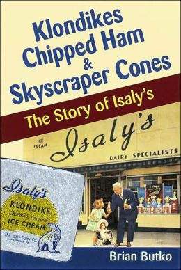 Klondikes, Chipped Ham and Skyscraper Cones: The Story of Isaly's