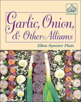 Garlic, Onion, and Other Alliums