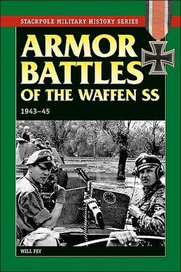 Armor Battles of the Waffen SS, 1943-1945