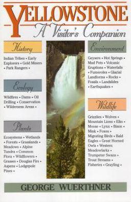 Yellowstone: A Visitor's Companion: A Visitor's Companion
