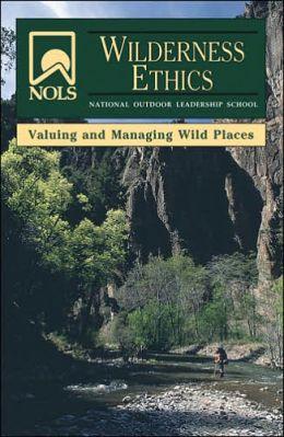 NOLS Wilderness Ethics and Management