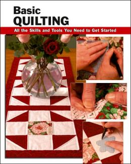 Basic Quilting: All the Skills and Gear You Need to Get Started