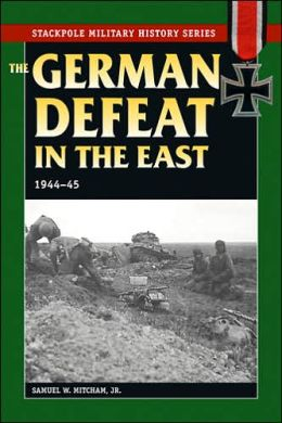 German Defeat in the East, The: 1944-45