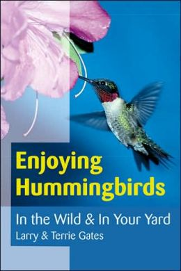 Enjoying Hummingbirds: In the Wild and in Your Yard