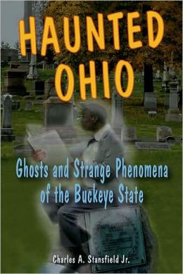 Haunted Ohio: Ghosts and Strange Phenomena of the Buckeye State