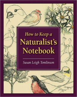 How to Keep a Naturalists Notebook