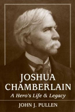 Joshua Chamberlain: A Hero's Life and Legacy