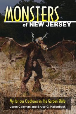 Monsters of New Jersey: Mysterious Creatures in the Garden State