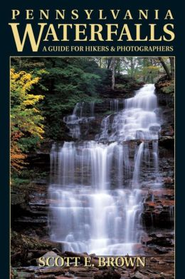 Pennsylvania Waterfalls: A Guide for Hikers and Photographers