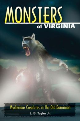 Monsters of Virginia: Mysterious Creatures in the Old Dominion