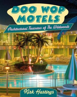 Doo Wop Motels: Architectural Treasures of The Wildwoods