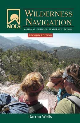 NOLS Wilderness Navigation: 2nd Edition
