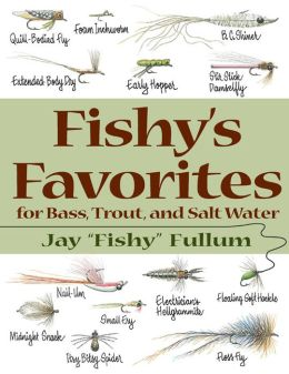 Fishy's Favorites for Bass, Trout, and Salt Water