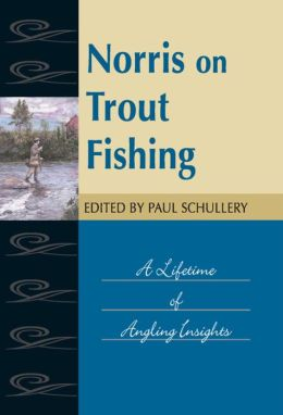 Norris on Trout Fishing: A Lifetime of Angling Insights