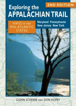 Exploring the Appalachian Trail: Hikes in the Mid-Atlantic States: 2nd Edition