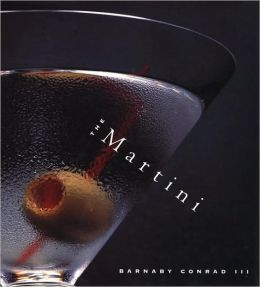 The Martini: An Illustrated History of an American Classic