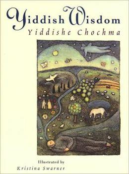 Yiddish Wisdom: Yiddishe Chochma