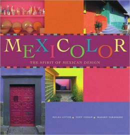 Mexicolor: The Spirit of Mexican Design